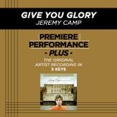 Give You Glory (Premiere Performance Plus Track) de Jeremy Camp
