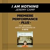 I Am Nothing (Premiere Performance Plus Track) de Jeremy Camp