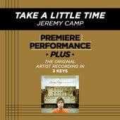 Take A Little Time (Premiere Performance Plus Track) de Jeremy Camp