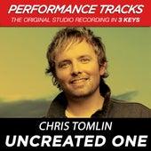 Uncreated One (Premiere Performance Plus Track) de Chris Tomlin