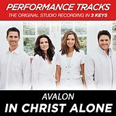 In Christ Alone (Premiere Performance Plus Track) by Avalon