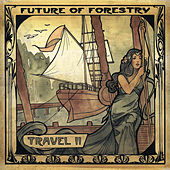 Travel II by Future Of Forestry