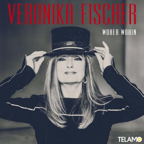 Woher Wohin von Veronika Fischer