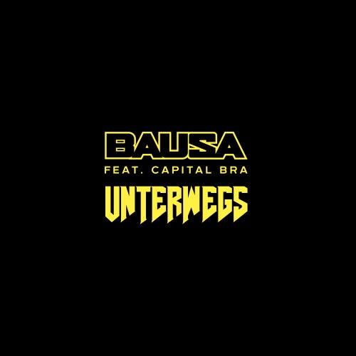 Unterwegs (feat. Capital Bra) von Bausa
