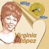 Lo Mejor De Lo Mejor De Virginia Lopez by Virginia López