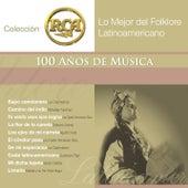 RCA 100 Anos De Musica - Segunda Parte (Lo Mejor Del Folklore Latinoamericano) by Various Artists