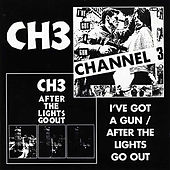 I've Got a Gun / After the Lights Go Out by Channel 3