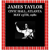 Atlanta Civic Hall, CA, 1981 (Hd Remastered Edition) by James Taylor