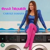 Ensa Hmoumak by Carole Samaha