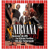Pat O'Brien Pavilion, Del Mar, Ca. December 28, 1991 (Hd Remastered Edition) by Nirvana