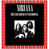 The Rare Broadcast Recordings (Hd Remastered Edition) von Nirvana