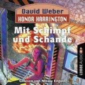 Mit Schimpf und Schande - Honor Harrington, Teil 4 (Ungekürzt) von David Weber