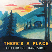 Home: There's a Place by Handsome