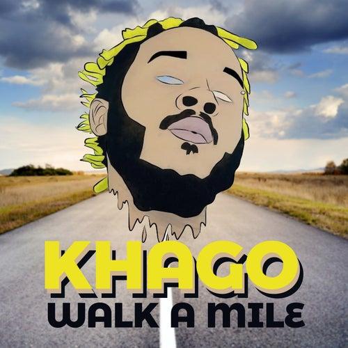 Walk A Mile by Khago
