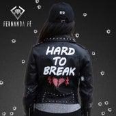 Hard to Break de Fernanda Fé