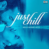Bollywood Hits: Just Chill by Various Artists