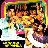 Sanaadi Appanna (Original Motion Picture Soundtrack) by Various Artists
