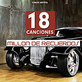 18 Canciones Millon de Recuerdos by Various Artists