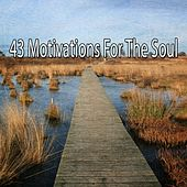 43 Motivations For The Soul von Entspannungsmusik