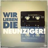 Wir Lieben Die Neunziger! by Various Artists