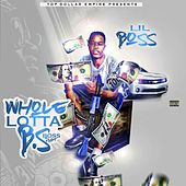 Whole Lotta Boss Shit by Lil Boss