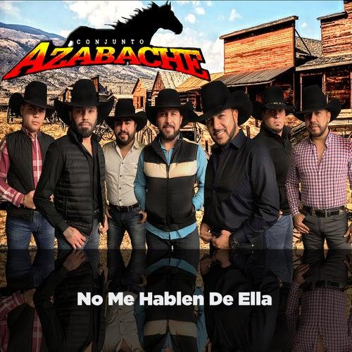 No Me Hablen De Ella by Conjunto Azabache
