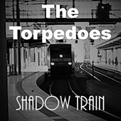 Shadow Train by The Torpedoes