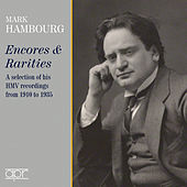 Encores & Rarities - Selected HMV Recordings, 1910-1935 by Mark Hambourg