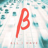 All I Have by Beta State
