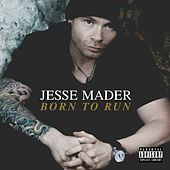 Born to Run by Jesse Mader