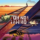 Oh No! Oh My! by Oh No Oh My