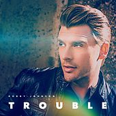 Trouble de Robby Johnson