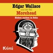 Nr. 3: Edgar Wallace und der Fall Morehead von Edgar Wallace
