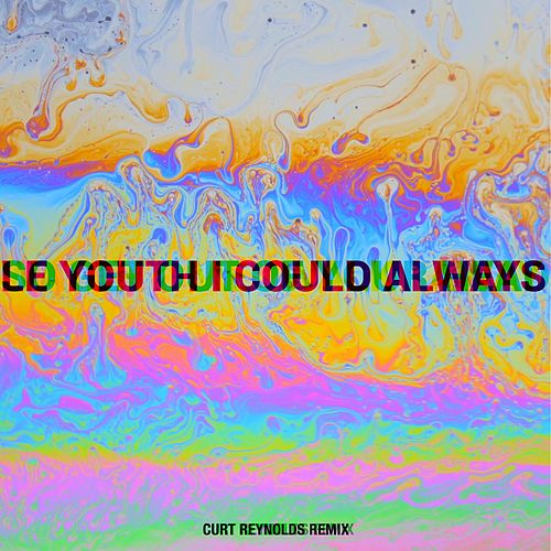 I Could Always (feat. MNDR) (Curt Reynolds Remix) by Le Youth