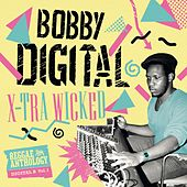 X-Tra Wicked (Bobby Digital Reggae Anthology) by Bobby Digital