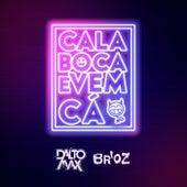 Cala Boca E Vem Cá von Br'oZ