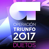 Operación Triunfo 2017 (Duetos) by Various Artists