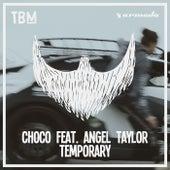 Temporary by Choco