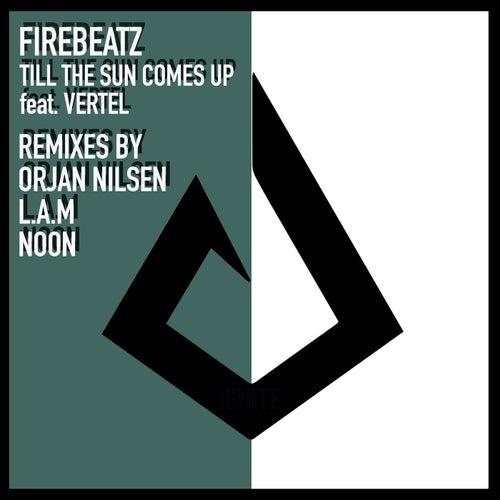 Till The Sun Comes Up (Remixes) by Firebeatz