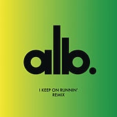 I Keep on Runnin' (Les Gordon Remix) by Alb