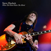 When The Heart Rules The Mind 2018 by Steve Hackett