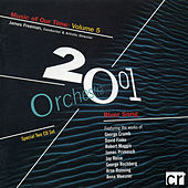 Orchestra 2001 Music Of Our Time: Volume 5 de Various Artists