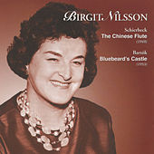 Schierbeck - The Chinese Flute, Bartók - Bluebeard's Castle by Birgit Nilsson