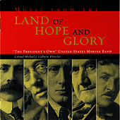 Music from the Land of Hope and Glory by Us Marine Band