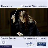 BRUCKNER, A.: Symphony No. 8 (1887 version) (Hamburg Philharmonic, S. Young) by Simone Young