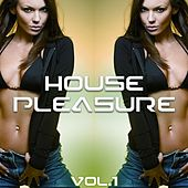 House Pleasure Vol.1 von Various Artists