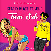 Turn Suh de Charly Black