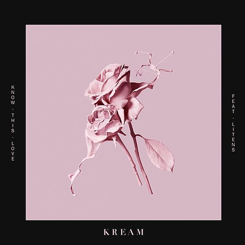 KnowThis Love (feat. Litens) by Kream