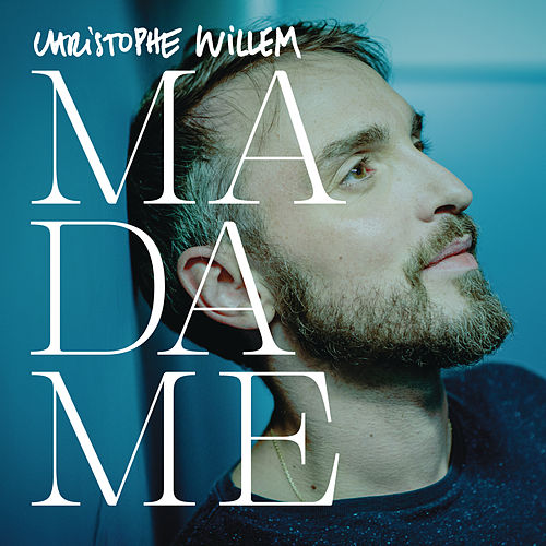 Madame (Remix) by Christophe Willem