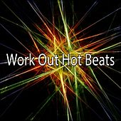 Work Out Hot Beats by The Gym All-Stars